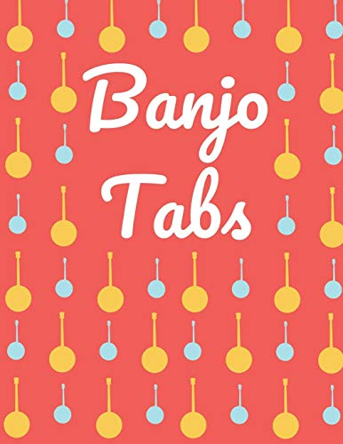Banjo Tabs: Stylish Banjo Tablature Blank Sheet Music Paper | Beautiful Red Songbook with Blue & Yellow Banjo Pattern: Write Down Your own Banjo Music ... Play Folk, Bluegrass and Banjo Chords & Songs
