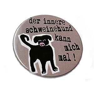 Der innere Schweinehund kann mich mal. Button, Magnet, Flaschenöffner oder Taschenspiegel