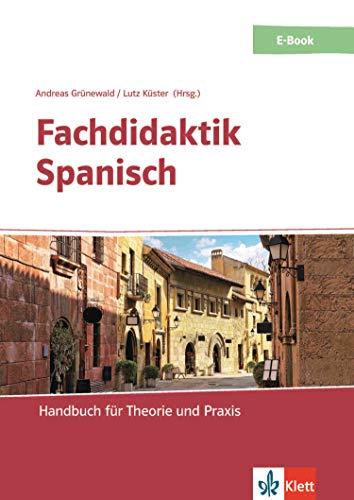 Fachdidaktik Spanisch: Handbuch für Theorie und Praxis. E-Book + Online-Angebot