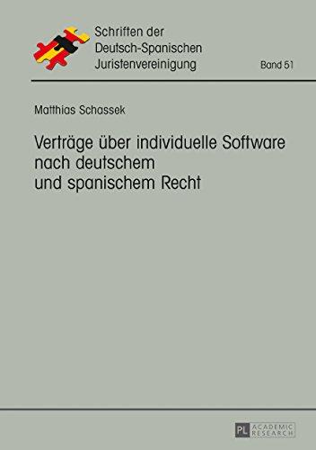 Verträge über individuelle Software nach deutschem und spanischem Recht (Schriften der Deutsch-Spanischen Juristenvereinigung 51)