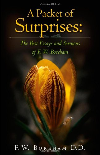 A Packet of Surprises: The Best Essays and Sermons of F. W. Boreham