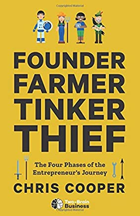 Founder, Farmer, Tinker, Thief: The Four Phases of the Entrepreneur's Journey