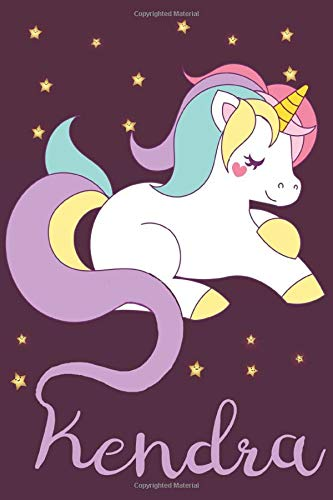 Kendra: A cute, fun, feminine, personalized customized Unicorn lined notebook for little girls, women named Kendra ages 4-8, 6-8, 8-10, for back to ... to make your daughter smile. Stars on cover.