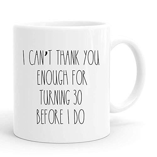 Taza No puedo agradecerle lo suficiente por cumplir 30 años antes de hacerlo, regalos de cumpleaños número 30 para hombres, divertidos regalos de cumpleaños de 1990 de 30 años, tazas de café de 11 oz