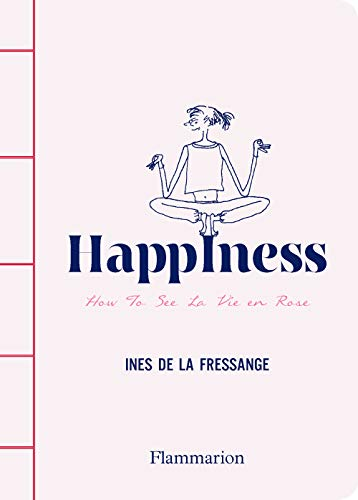Happiness: How to See La Vie En Rose