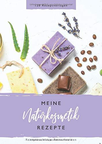 Mein Naturkosmetik Rezepte • Rezeptbuch zum Reinschreiben • 120 Rezeptvorlagen: Rezeptbuch für Naturkosmetik zum Selberschreiben • inkl. ... • Großes Format Din A4 • Geschenkidee für Sie