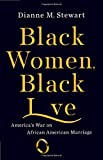 Black Women, Black Love: America's War on African American Marriage