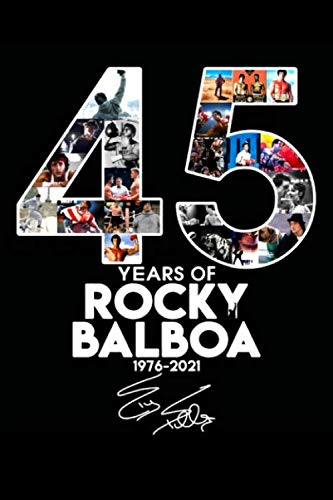 45 Years Of Rocky Balboa 1976-2021 Notebook: With Signature Thank You For The...