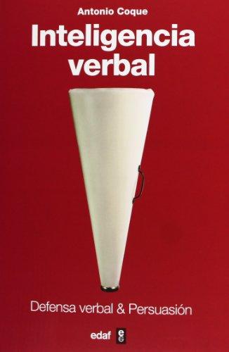 Inteligencia Verbal. Defensa Verbal & Persuasión: 1 (Psicología y autoayuda)