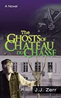 The Ghosts of Chateau Du Chasse