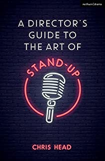 Chris Head - A Director's Guide To The Art Of Stand-Up