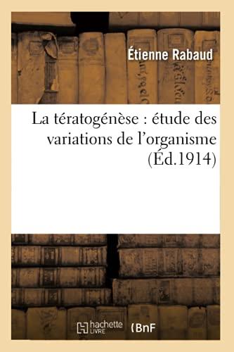 La tératogénèse : étude des variations de l'organisme (Sciences)