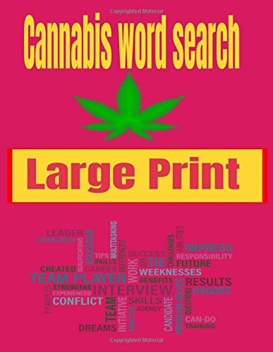 Cannabis word search Large Print: Cannabis Activity book For adults, Word Search Book with solutions For Adults, Fun and Interesting Brain Games, ... Word Searches for Adults, Teens, and More!