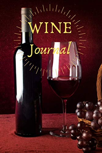 Wine Journal: Tasting Notes & Impressions, For Those Who Love Wine, Log Book