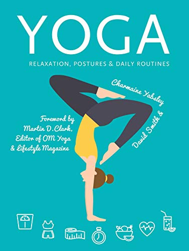 Yoga: Relaxation, Postures, Daily Routines (Health & Fitness)