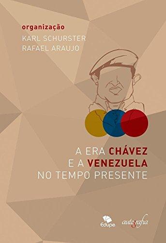 A Era Chávez e a Venezuela no tempo presente