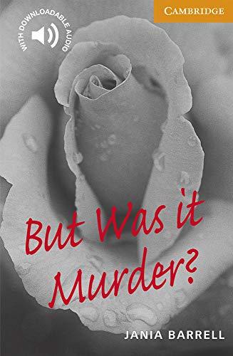But Was it Murder?. Level 4  Intermediate. B1. Cambridge English Readers.