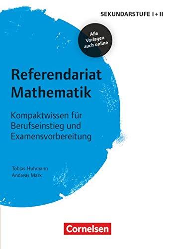 Fachreferendariat Sekundarstufe I und II: Referendariat Mathematik - Kompaktwissen für Berufseinstieg und Examensvorbereitung - Buch mit Materialien über Webcode