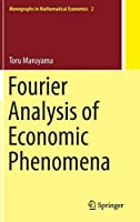 Fourier Analysis of Economic Phenomena (Monographs in Mathematical Economics, 2)