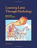 Learning Latin through Mythology (Cambridge Latin Texts)
