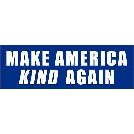 Make America Kind Again BUMPER STICKER or MAGNET anti Trump nice kindness 3x11.5