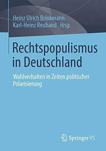 Rechtspopulismus in Deutschland: Wahlverhalten in Zeiten politischer Polarisierung (German Edition)