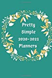 Pretty Simple Planners: July 2020 to June 2021 - To Do List, Goals, and Agenda for School, Home and Work - Organizer & Diary