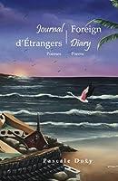 Journal d'Étrangers - Foreign Diary: Poèmes - Poems