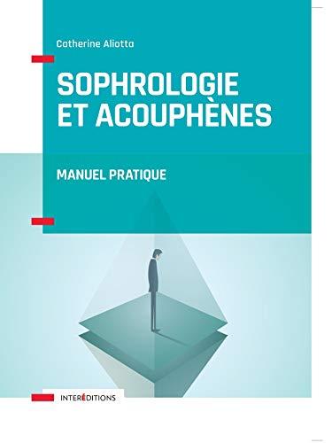 Sophrologie et acouphènes - Manuel pratique: Manuel pratique