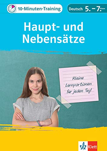 Klett 10-Minuten-Training Deutsch: Grammatik Haupt- und Nebensätze 5.-7. Klasse:...
