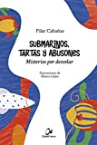 Submarinos, Tartas y Abusones. Misterios por Desvelar (Educación)
