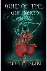 Whip Of The Wild God by Mira Prabhu (2013-04-12) Paperback