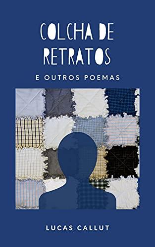 Colcha de Retratos: E outros poemas