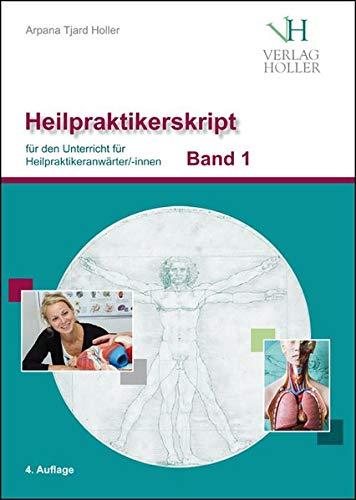 Heilpraktikerskript Band 1 (farbig): für den Unterricht für Heilpraktikeranwärter/innen