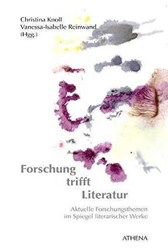 Forschung trifft Literatur: Aktuelle Forschungsthemen im Spiegel literarischer Werke