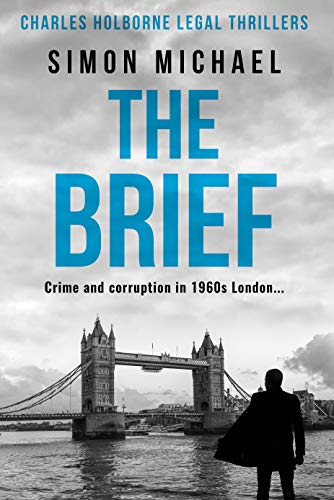 The Brief: Crime and corruption in 1960s London (Charles Holborne Legal...
