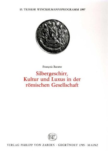 Silbergeschirr, Kultur und Luxus in der römischen Gesellschaft