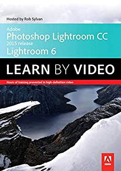 Adobe Photoshop Lightroom Cc 2015 Lightroom 6 Learn by Video