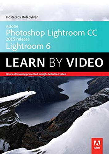 Adobe Photoshop Lightroom CC (2015 release) / Lightroom 6 Le (Learn By Video)
