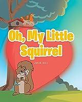 Oh, My Little Squirrel