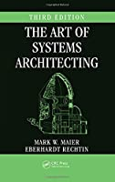 The Art of Systems Architecting (Systems Engineering)