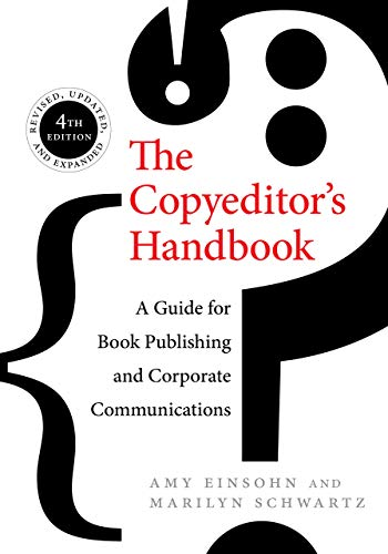 Compare Textbook Prices for The Copyeditor's Handbook: A Guide for Book Publishing and Corporate Communications Fourth Edition, Revised, Updated, and Expanded Edition ISBN 9780520286726 by Einsohn, Amy,Schwartz, Marilyn