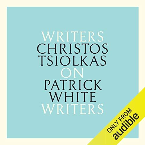 Christos Tsiolkas on Patrick White audiobook cover art