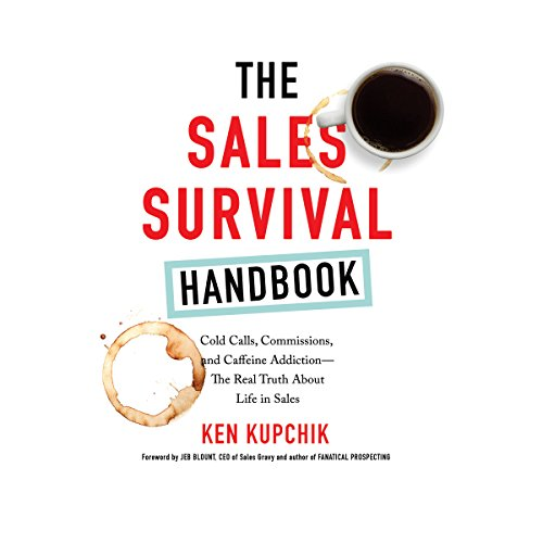 The Sales Survival Handbook     Cold Calls, Commissions, and Caffeine Addiction - The Real Truth About Life in Sales              Autor:                                                                                                                                 Ken Kupchik,                                                                                        Jeb Blount - foreword                               Sprecher:                                                                                                                                 Scott Merriman                      Spieldauer: 4 Std. und 32 Min.     2 Bewertungen     Gesamt 4,5