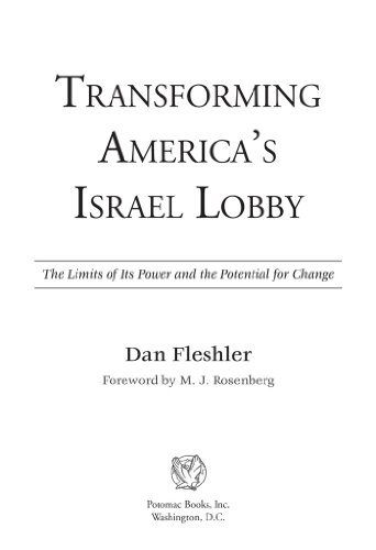 Transforming Americas Israel Lobby: The Limits of Its Power and the Potential for Change (English Edition)