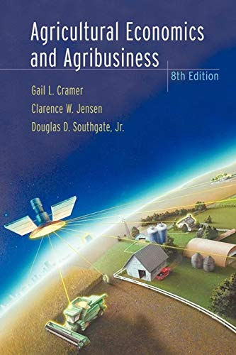 Compare Textbook Prices for Agricultural Economics and Agribusiness 8 Edition ISBN 9780471388470 by Cramer, Gail L.,Jensen, Clarence W.,Southgate Jr., Douglas D.