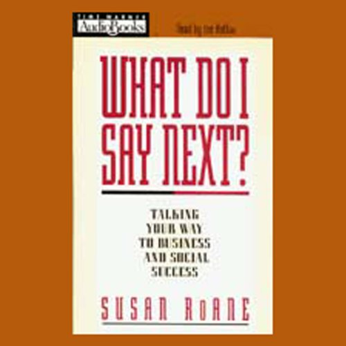 What Do I Say Next? Talking Your Way to Business and Social Success audiobook cover art