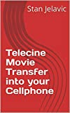 Telecine Movie Transfer into your Cellphone (Telecine Video Transfer Book 3) (English Edition)
