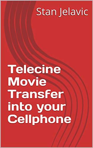 Telecine Movie Transfer into your Cellphone (Telecine Video Transfer Book 3) (English Edition)