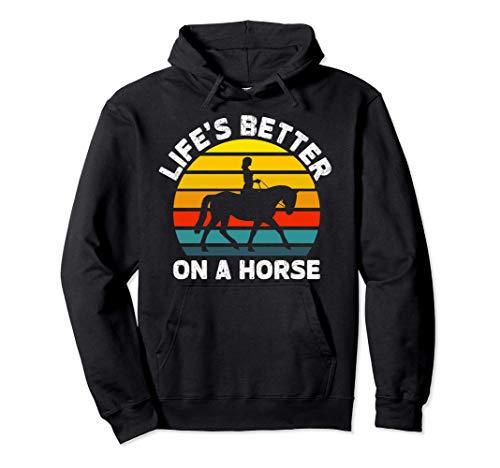 Montar La vida es mejor sobre un caballo Doma retro Salto de Sudadera con Capucha